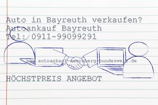Autoankauf Bayreuth, Auto Ankauf Bayreuth, Autoverkauf Bayreuth, Auto verkaufen Bayreuth, Auto mit Motorschaden in Bayreuth verkaufen, Auto mit Getriebeschaden in Bayreuth verkaufen, Unfallwagen in Bayreuth verkaufen, Auto für den Export in Bayreuth verkaufen, Autohändler Bayreuth, Gebrauchtwagenhändler in Bayreuth